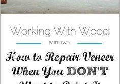 How to Repair Veneer When You DON'T Want to Paint It {Working With Wood Series, Part Two