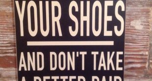 Please Remove Your Shoes. And Don't Take A Better Pair When You Leave. 12x18 wood sign funny sign