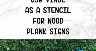 I made this really cute wood sign set and everyone is asking how. Vinyl Stencil ...
