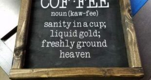 Painting ideas on canvas coffee wood signs 17+ Trendy Ideas