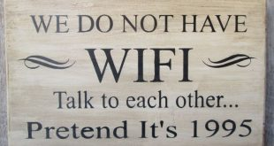 Primitive Wood Sign We Do Not Have WIFI Talk to each Other Pretend Its 1995 Cabin Rustic Get away Decor lake house decor Patio deck